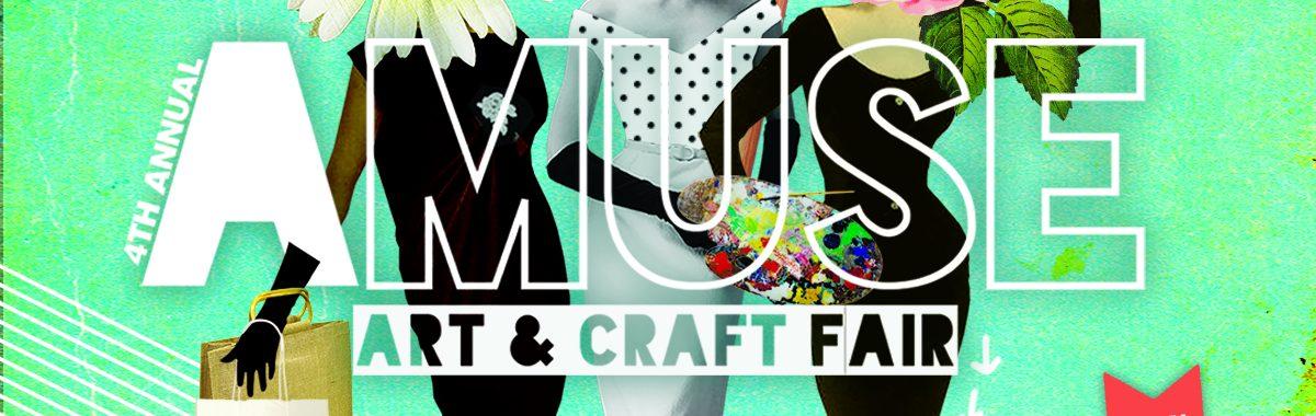Amuse Art & Craft Fair ~THIS WEEKEND 5/25-5/26